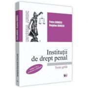 Institutii de drept penal. Teste-grila. Editia a 2-a - Petre Buneci, Bogdan Buneci