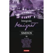Integrala Maigret, volumul VII - Georges Simenon