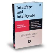 Interfete mai inteligente. Modalitati surprinzatoare de a influenta si perfectiona comportamentul din mediul online - Shlomo Benartzi, Jonah Lehrer