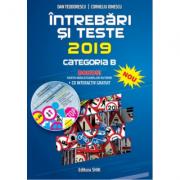 Intrebari si teste 2019, categoria B. Cartea contine harta indicatoarelor rutiere si CD interactiv - Dan Teodorescu si Corneliu Ionescu