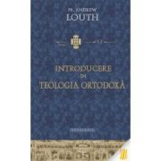 Introducere in teologia ortodoxa - Pr. Andrew Louth
