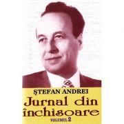 Jurnal din inchisoare, volumul 2 - Stefan Andrei