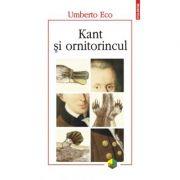 Kant si ornitorincul Editia a III-a - Umberto Eco