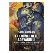 La frontierele adevarului - Florin Sindrilaru