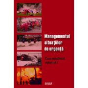 Managementul situatiilor de urgenta ( Curs masterat Volumul 1 )