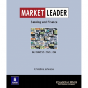 Market Leader: Business English with The Financial Times In Banking & Finance - Christine Johnson
