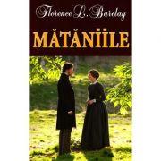 Mataniile - Florence Barclay