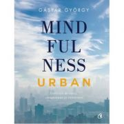Mindfulness urban - Gaspar Gyorgy
