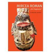 Mircea Roman - din fragmente - Alexandru Davidian