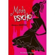 Moda Psycho. Cei mai celebri creatori cu toate secretele lor - Ambre Bartok