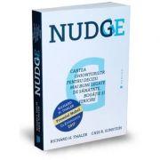 Nudge. Cartea ghionturilor pentru decizii mai bune legate de sanatate, bogatie si fericire - Cass R. Sunstein