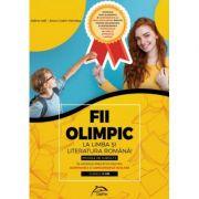 Fii OLIMPIC la limba si literatura romana! Modele de subiecte in vederea pregatirii pentru olimpiadele si concursurile scolare - clasele V-VIII