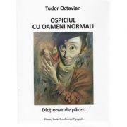 Ospiciul cu oameni normali - Tudor Octavian