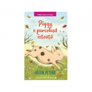 Piggy, o purcelusa isteata - Helen Peters
