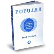 Popular. Puterea atractivitatii intr-o lume obsedata de statut - Mitch Prinstein