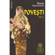 Povesti vol. 1-2 - Maria Regina Romaniei