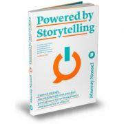 Powered by Storytelling. Cum sa extragi, sa construiesti si sa prezinti povesti care iti vor transforma comunicarea in afaceri - Murray Nossel