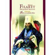 Predici si cuvantari alese - Sfantul Filaret, Mitropolitul Moscovei