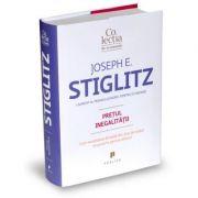 Pretul inegalitatii. Cum societatea divizata din ziua de astazi ne pune in pericol viitorul - Joseph E. Stiglitz