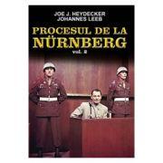 Procesul de la Nurnberg, volumul 2 - Johannes Leeb, Joe J. Heydecker
