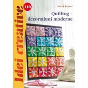 Quilling – decoratiuni moderne. Idei creative 110 - Patrick Kramer
