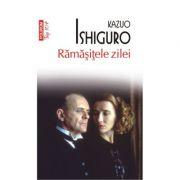 Ramasitele zilei - Kazuo Ishiguro