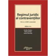 Regimul juridic al contraventiilor. O. G. nr. 2-2001 comentata. Editia a 4-a - Ovidiu Podaru, Radu Chirita, Ioana Pasculet