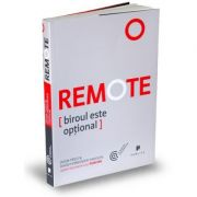 Remote. Biroul este optional - David Heinemeier Hansson, Jason Fried