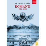 Românii. 1774–1866 - Keith Hitchins