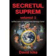 Secretul Suprem volumul 1 - David Icke