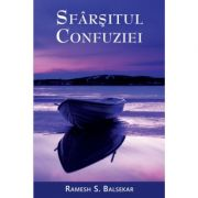 Sfarsitul confuziei - Ramesh S. Balsekar