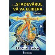 ... Si adevarul va va elibera volumul 1 - David Icke