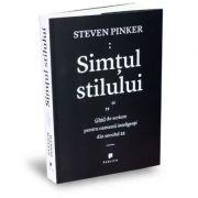Simtul stilului. Ghid de scriere pentru oamenii inteligenti din secolul 21 - Steven Pinker