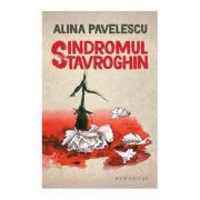 Sindromul Stavroghin - Alina Pavelescu