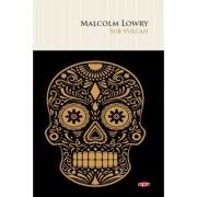 Sub vulcan - Malcolm Lowry
