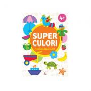 SUPER CULORI - Coloram dupa model 4+ - Volumul 2