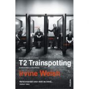 T2 Trainspotting - Irvine Welsh