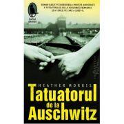 Tatuatorul de la Auschwitz - Heather Morris. Traducere de Luana Schidu