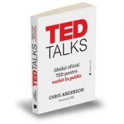 TED Talks. Ghidul oficial TED pentru vorbit in public - Chris Anderson