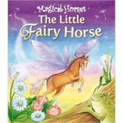 The Little Fairy Horse - Magical Horses