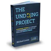 The Undoing Project. Kahneman, Tversky si o prietenie care a schimbat modul in care intelegem mintea umana - Michael Lewis