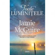 Toate luminitele - Jamie McGuire