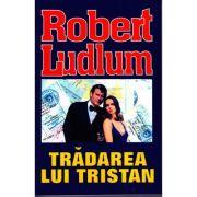 Tradarea lui Tristan - Robert Ludlum
