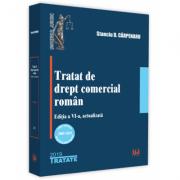 Tratat de drept comercial roman. Editia a 6-a - Stanciu D. Carpenaru
