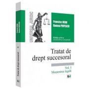 Tratat de drept succesoral. Vol. I. Mostenirea legala editia a 4-a revazuta si adaugita - Francisc Deak, Romeo Popescu