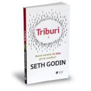 Triburi. Avem nevoie de tine sa ne conduci - Seth Godin