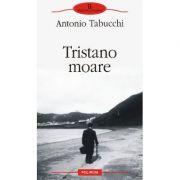 Tristano moare - Antonio Tabucchi