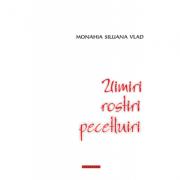Uimiri, rostiri, pecetluiri - Monahia Siluana Vlad
