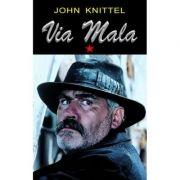 Via Mala Vol. 1 - John Knittel