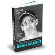 Victoria Books: Castiga urat. Razboiul mental in tenis. Lectii de la antrenorul lui Andre Agassi, Andy Roddick si Andy Murray - Brad Gilbert, Steve Jamison